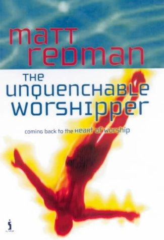 The Unquenchable Worshipper (Paperback)