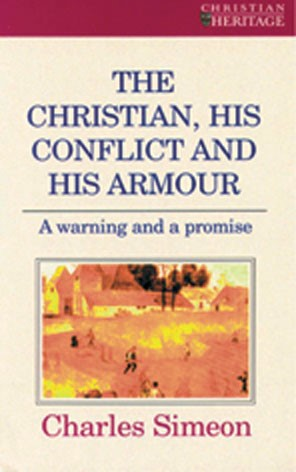 The Christian, His Conflict And His Armour (Paperback)