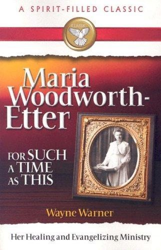Maria Woodworth-Etter: For Such a Time as This (Paperback)