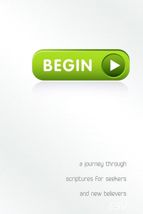 Begin: A Journey Through Scripture (Paperback)
