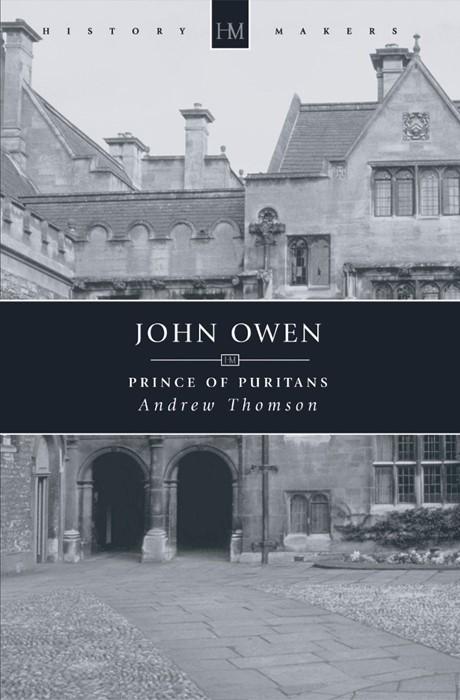 John Owen; Prince Of Puritans (Paperback)