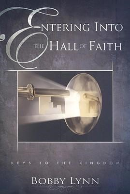 Entering Into The Hall Of Faith (Paperback)