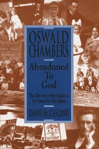 Oswald Chambers: Abandoned to God (Hard Cover)