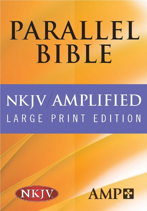 NKJV Amplified Parallel Bible, Large Print Edition (Hard Cover)