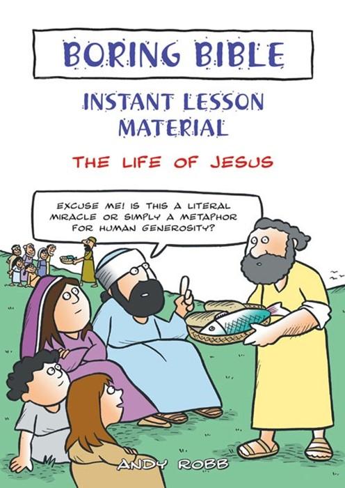 Boring Bible: The Life Of Jesus (Paperback)
