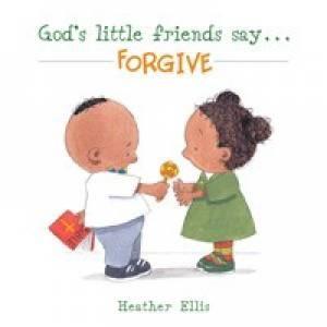 God's Little Friends Say...Forgive (Paperback)