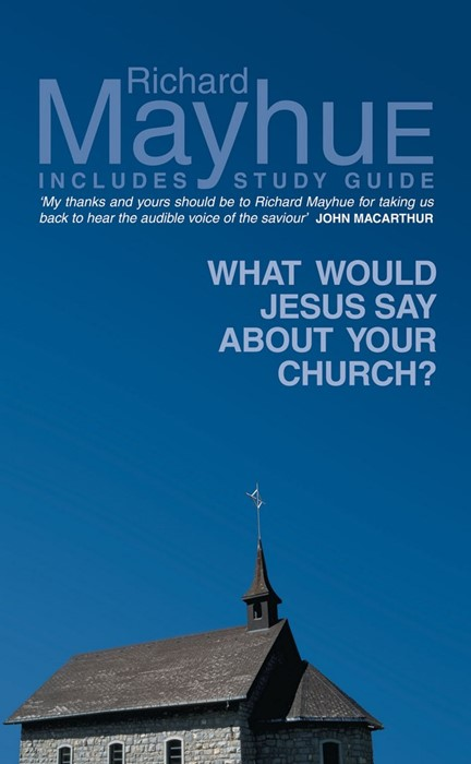 What Would Jesus Say About Your Church ? (Paper Back)