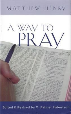 Way to Pray, A H/b (Cloth-Bound)