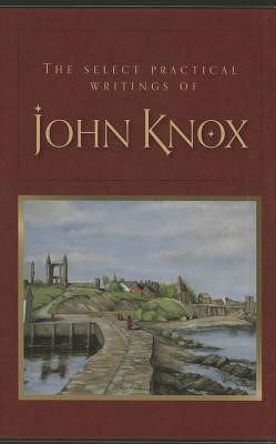 Selected Writings Of John KnoxHb (Cloth-Bound)
