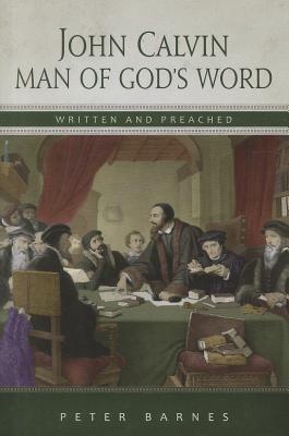 John Calvin: Man of God's Word (Paperback)