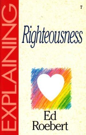 Explaining Righteousness (Paperback)