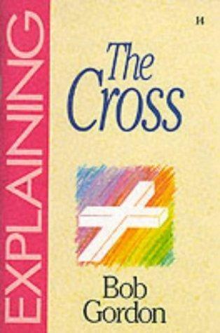 Explaining The Cross (Paperback)