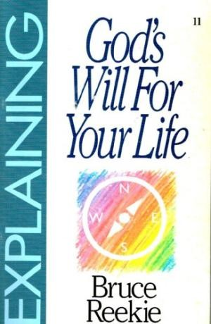 Explaining God's Will for Your Life (Paperback)