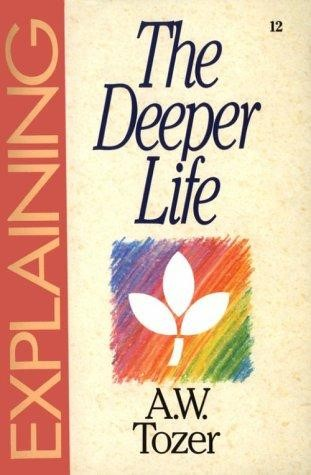 Explaining The Deeper Life (Paperback)