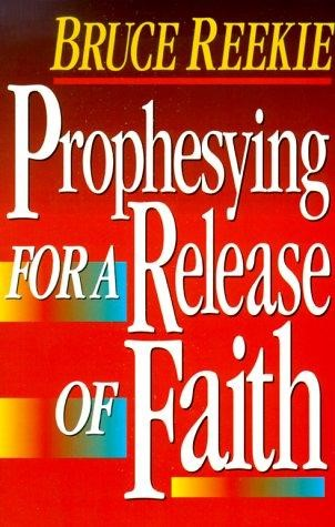 Prophesying for a Release of Faith (Paperback)