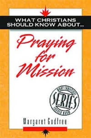 What Christians Should Know About Praying For Mission (Paperback)