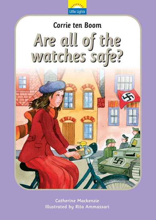 Corrie Ten Boom: Are all the Watches Safe? (Hard Cover)