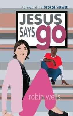 Jesus Says Go (Paperback)