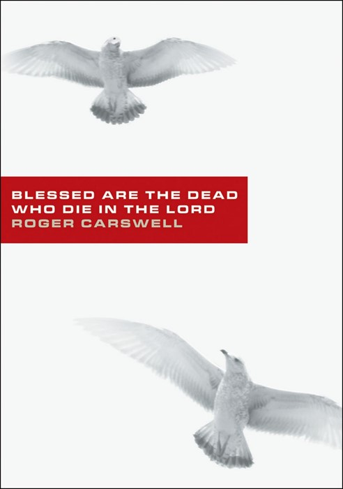 Blessed Are The Dead Who Die In The Lord (Paperback)