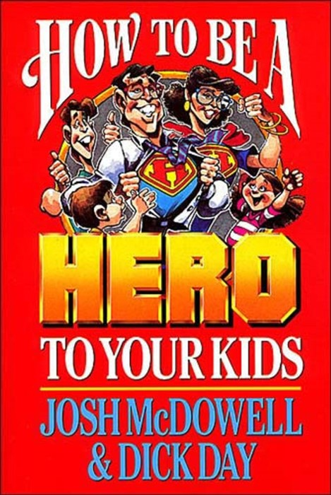 How to Be a Hero to Your Kids (Paperback)