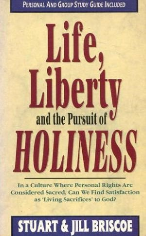 Life, Liberty and the Pursuit of Holiness (Paperback)