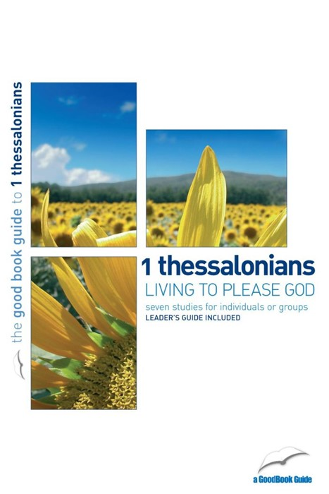 1 Thessalonians: Living To Please God (Good Book Guide) (Paperback)