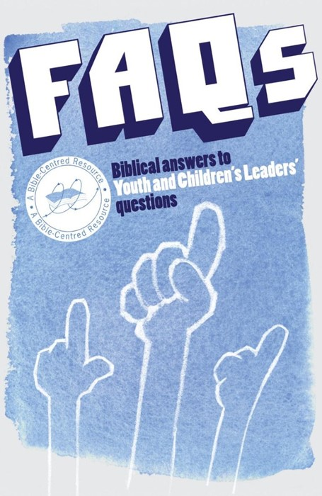 FAQS Biblical Answers To Youth/Children's Leaders Questions (Paperback)