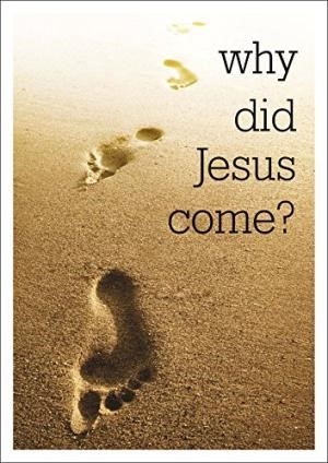 Why Did Jesus Come? Pack of 25 (Tracts)