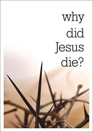 Why Did Jesus Die? Pack of 25