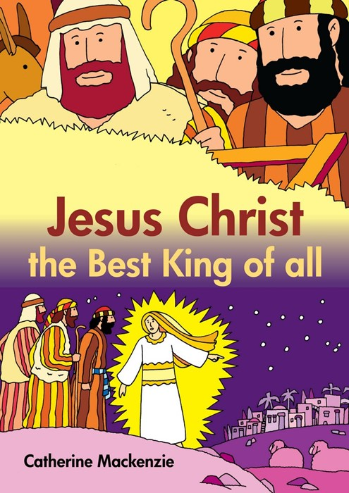 Jesus Christ The Best King Of All (Paper Back)