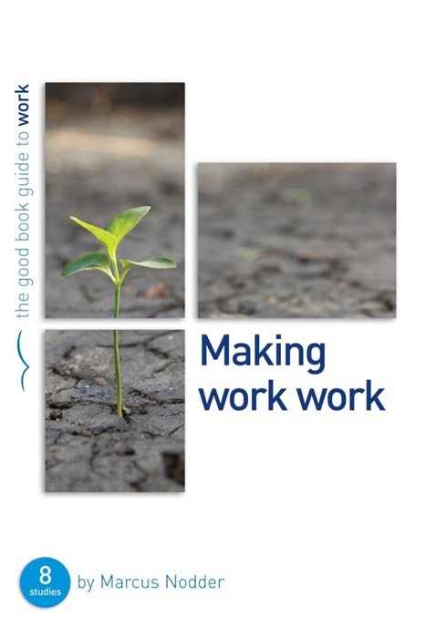 Making Work Work (Good Book Guide) (Paperback)