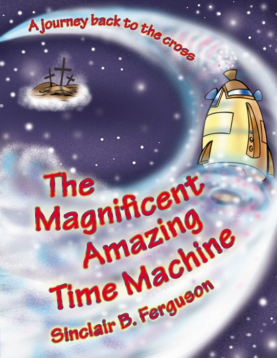 The Magnificent Amazing Time Machine (Hard Cover)
