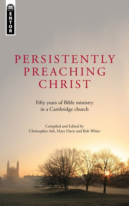 Persistently Preaching Christ (Paperback)