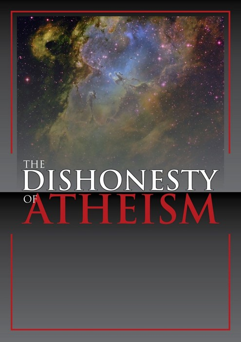 The Dishonesty Of Atheism (Paperback)