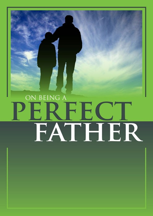 On Being A Perfect Father (Paperback)