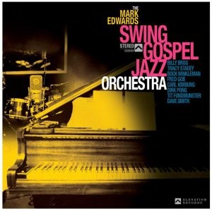 The Mark Edwards Swing Gospel Jazz Orchestra CD (CD-Audio)