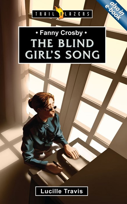 Fanny Crosby The Blind Girl's Song (Paperback)