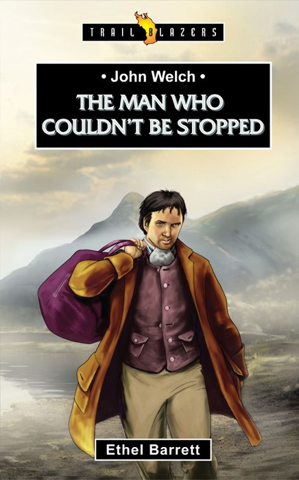 John Welch: The Man who Couldn't be Stopped (Paperback)