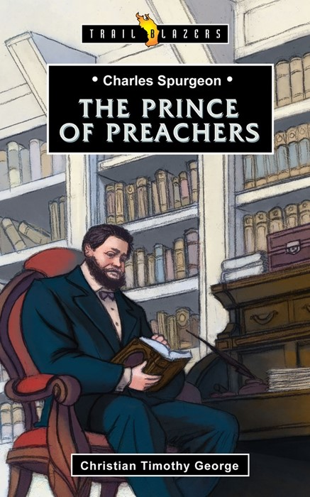 Charles Spurgeon; The Prince Of Preachers (Paperback)