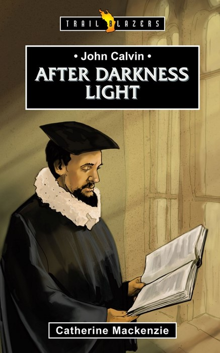 John Calvin: After Darkness Light (Paper Back)