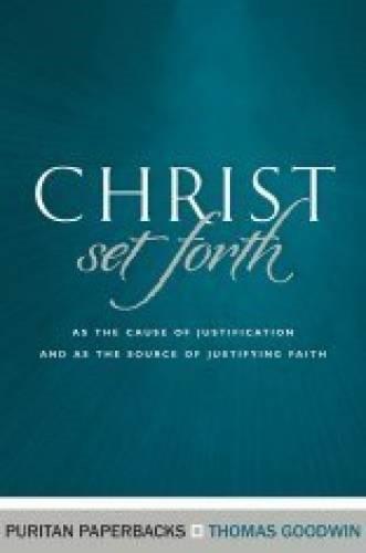Christ Set Forth (Paperback)