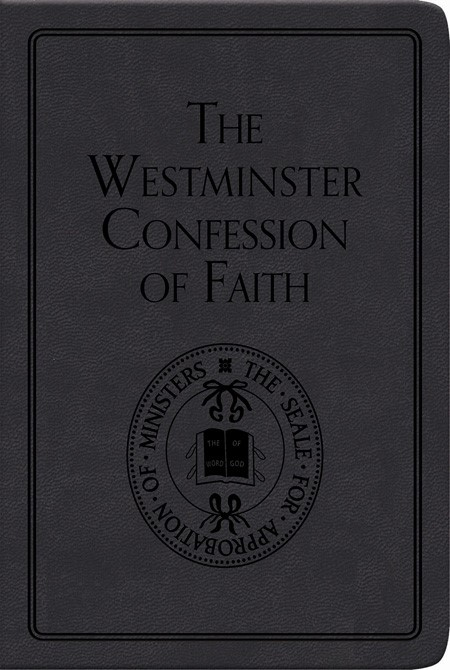 The Westminster Confession Of Faith (Leather Binding)
