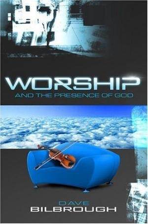 Worship And The Presence Of God (Paper Back)