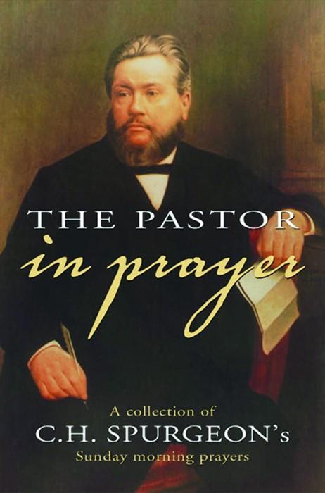 Pastor In Prayer, The H/b (Cloth-Bound)