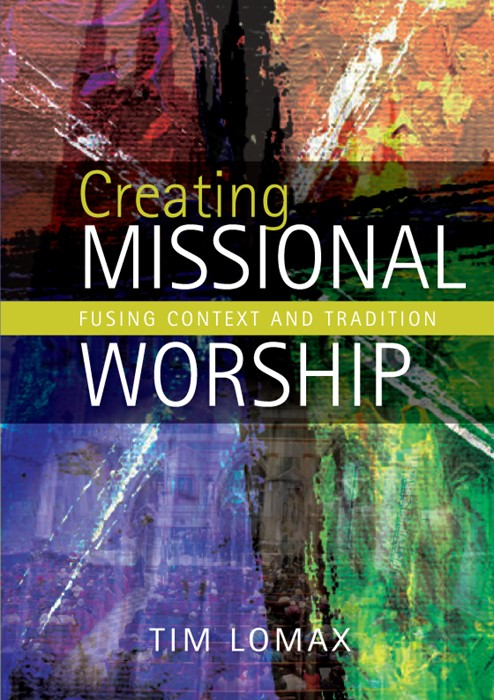 Creating Missional Worship (Paper Back)