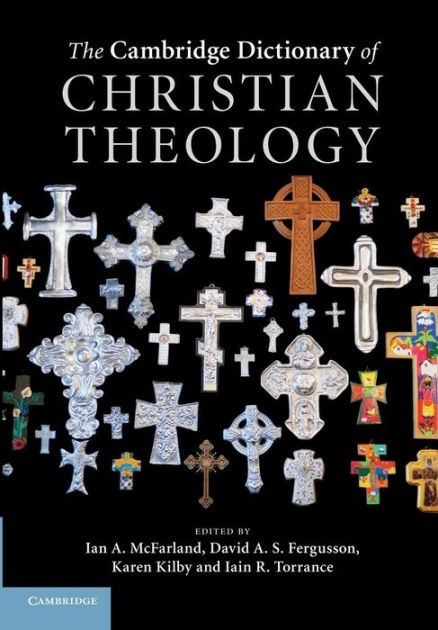 The Cambridge Dictionary Of Christian Theology (Paperback)