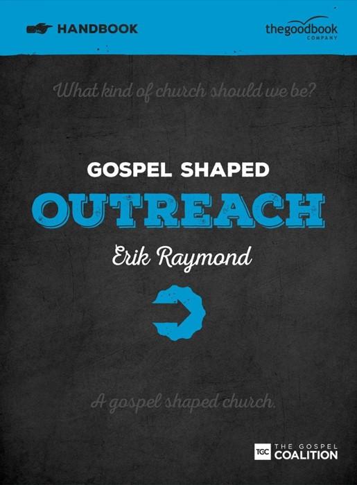 Gospel Shaped Outreach Handbook (Paperback)