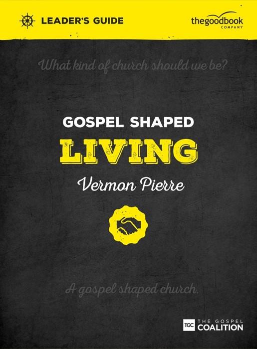 Gospel Shaped Living Leader's Guide (Paperback)