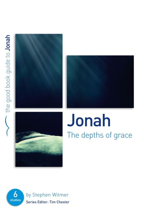 Jonah: The Depths Of Grace (Good Book Guide) (Paperback)