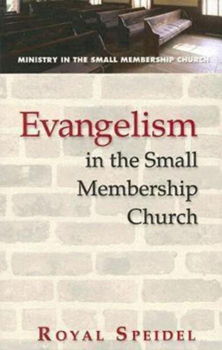 Evangelism In The Small Membership Church (Paperback)